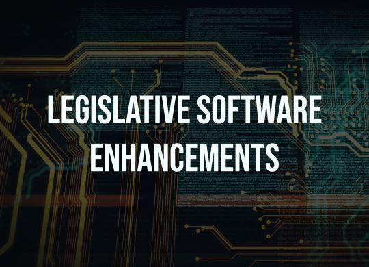 Legislative Software Enchancements
