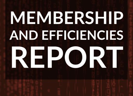 Membership and Efficiencies Report