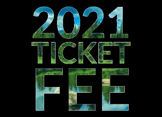 2021 Ticket Fee