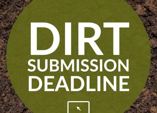 DIRT Sumbmission Deadline Graphic